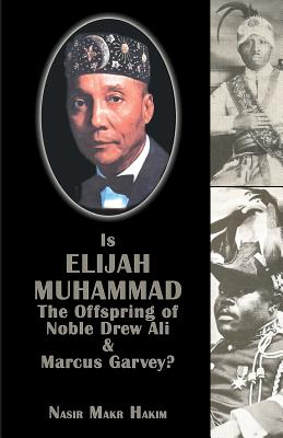 Is Elijah Muhammad The Offspring Of Noble Drew Ali And Marcus Garvey Cover Image