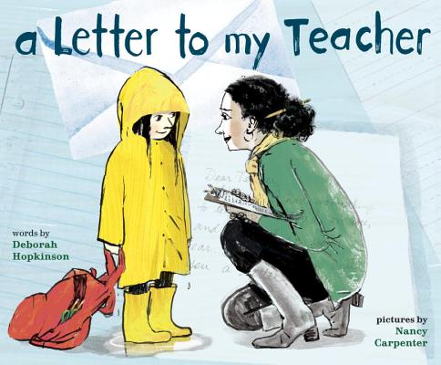 A Letter to My Teacher by Deborah Hopkinson and Nancy Carpenter