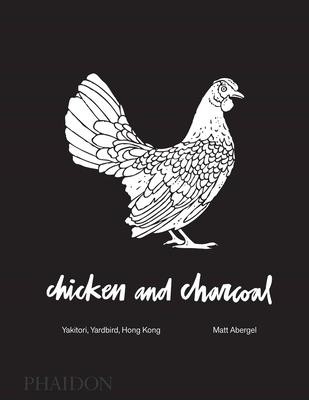 Chicken and Charcoal: Yakitori, Yardbird, Hong Kong Cover Image