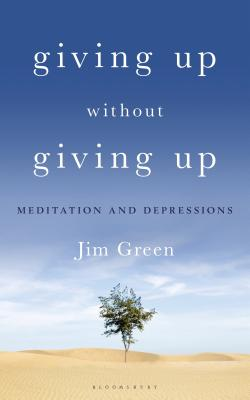 Giving Up Without Giving Up: Meditation and Depressions Cover Image