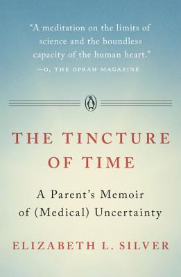 The Tincture of Time: A Parent's Memoir of (Medical) Uncertainty Cover Image