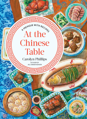 At the Chinese Table: A Memoir with Recipes Cover Image