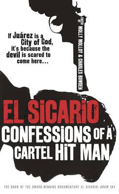 El Sicario: Confessions of a Cartel Hit Man. by Molly Molloy, Charles Bowden Cover Image
