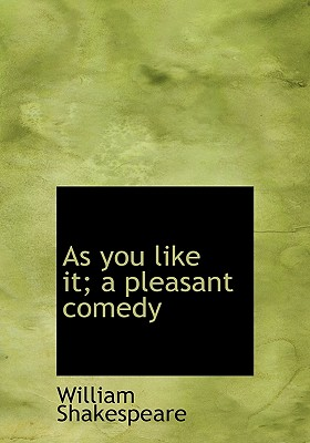 As You Like It; A Pleasant Comedy Cover Image