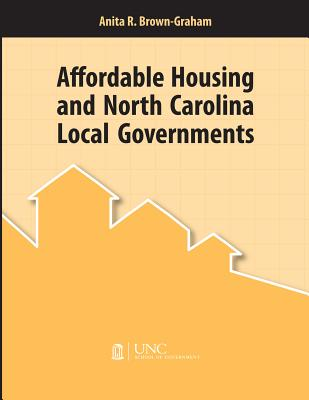 Affordable Housing and North Carolina Local Governments Cover Image