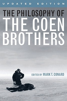 The Philosophy of the Coen Brothers (Philosophy of Popular Culture) Cover Image