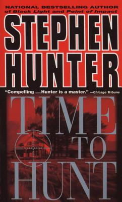 Time to Hunt (Bob Lee Swagger #3) Cover Image