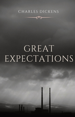 Great Expectations: The thirteenth novel by Charles Dickens and his penultimate completed novel, which depicts the education of an orphan Cover Image