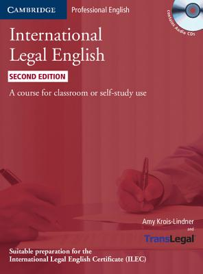 International Legal English: A Course for Classroom or Self-Study Use [With 2 CDs] Cover Image