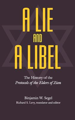 A Lie and a Libel: The History of the Protocols of the Elders of Zion Cover Image