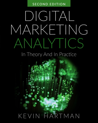 Digital Marketing Analytics: In Theory And In Practice Cover Image