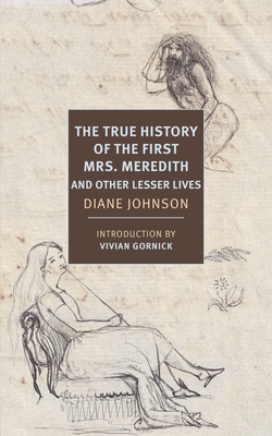 The True History of the First Mrs. Meredith and Other Lesser Lives Cover Image