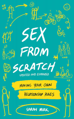 Sex from Scratch: Making Your Own Relationship Rules (Good Life) Cover Image