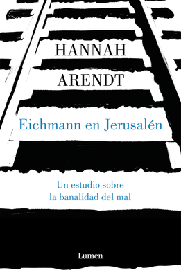 Eichmann en Jerusalén / Eichmann in Jerusalem: A Report on the Banality of Evil Cover Image