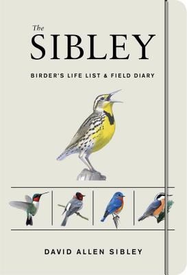 The Sibley Birder's Life List and Field Diary (Sibley Birds) Cover Image