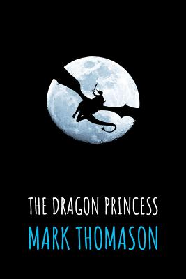The Dragon Princess (Dragonslayer Tales #1) Cover Image