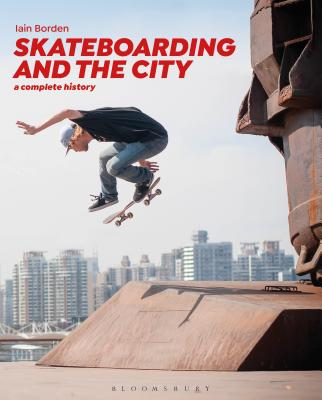 Skateboarding and the City: A Complete History Cover Image