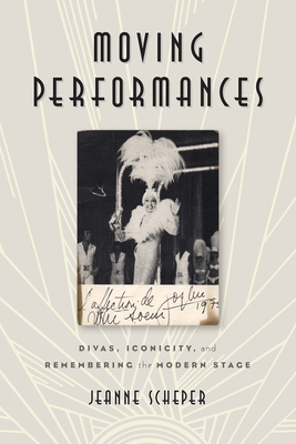 Moving Performances: Divas, Iconicity, and Remembering the Modern Stage Cover Image