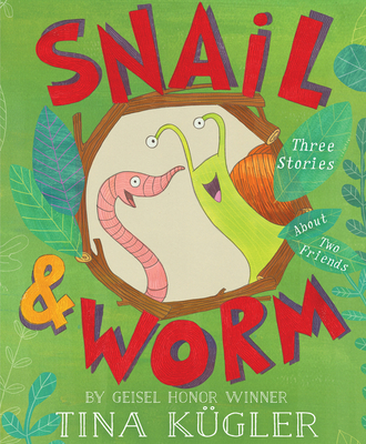 Snail and Worm: Three Stories About Two Friends Cover Image