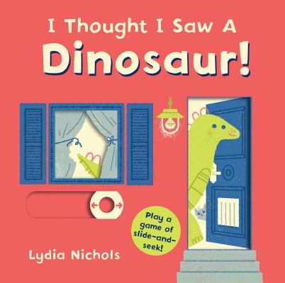 I Thought I Saw a Dinosaur! Cover Image