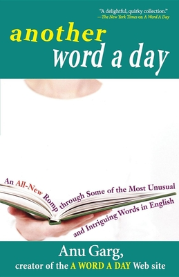 Another Word a Day: An All-New Romp Through Some of the Most Unusual and Intriguing Words in English Cover Image