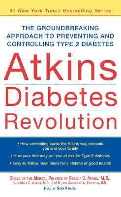 Atkins Diabetes Revolution: The Groundbreaking Approach to Preventing and Controlling Diabetes Cover Image