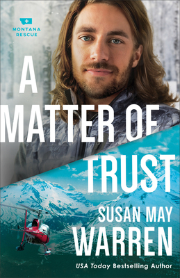 A Matter of Trust (Montana Rescue #3) Cover Image