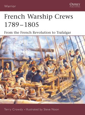 French Warship Crews 1792-1805: From the French Revolution to Trafalgar Cover Image