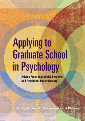Applying to Graduate School in Psychology: Advice from Successful Students and Prominent Psychologists Cover Image