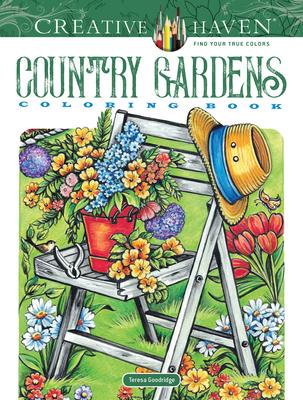 Creative Haven Country Gardens Coloring Book (Creative Haven Coloring Books) Cover Image