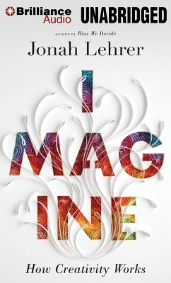Imagine: How Creativity Works Cover Image