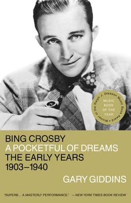 Bing Crosby: A Pocketful of Dreams - The Early Years 1903 - 1940 Cover Image