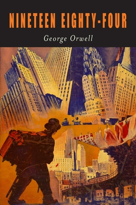 Nineteen Eighty-Four: A Novel [1984] Cover Image