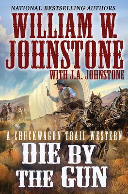 Cover for Die by the Gun (A Chuckwagon Trail Western #2)