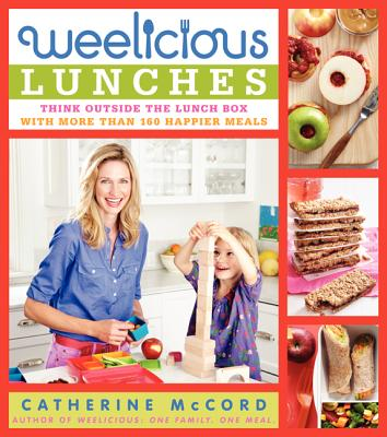 Weelicious Lunches: Think Outside the Lunch Box with More Than 160 Happier Meals Cover Image