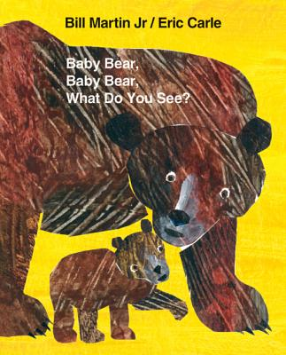 Baby Bear, Baby Bear, What Do You See? Cover