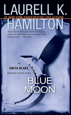 Blue Moon: An Anita Blake, Vampire Hunter Novel Cover Image