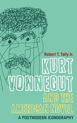 Kurt Vonnegut and the American Novel Cover