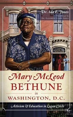 Mary McLeod Bethune in Washington, D.C.: Activism and Education in Logan Circle Cover Image