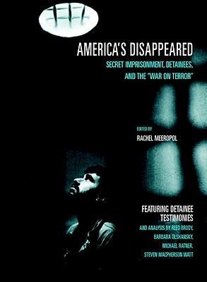 America's Disappeared: Secret Imprisonment, Detainees, and the War on Terror Cover Image