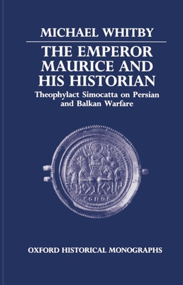 Cover for The Emperor Maurice and His Historian