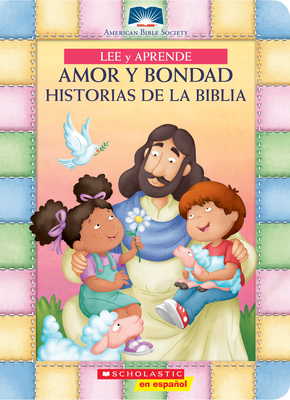 Lee y aprende: Amor y bondad: Historias de la Biblia (My First Read and Learn Love and Kindness Bible Stories) (American Bible Society) Cover Image