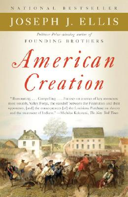 American Creation: Triumphs and Tragedies in the Founding of the Republic Cover Image