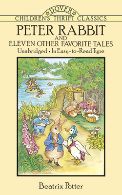 Peter Rabbit and Eleven Other Favorite Tales (Dover Children's Thrift Classics) Cover Image