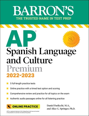 AP Spanish Language and Culture Premium, 2022-2023: 5 Practice Tests + Comprehensive Review + Online Practice (Barron's Test Prep) Cover Image