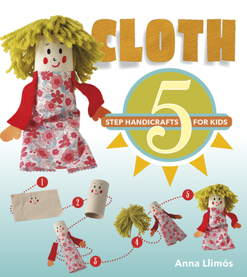 Cloth: 5-Step Handicrafts for Kids Cover Image