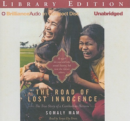 The Road of Lost Innocence: The True Story of a Cambodian Heroine Cover Image