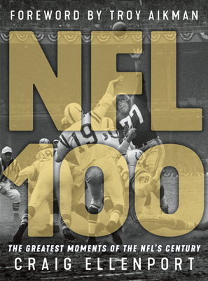 NFL 100: The Greatest Moments of the NFL's Century Cover Image