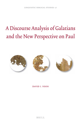 A Discourse Analysis of Galatians and the New Perspective on Paul (Linguistic Biblical Studies #17) Cover Image