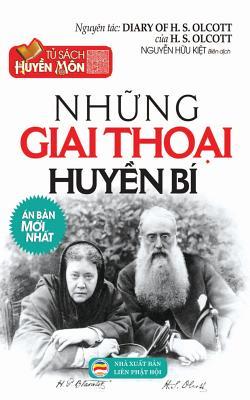 Những giai thoại huyền bí: Hồi ký của Đại tá Olcott - Người sáng lập Hội Thông Thiên H Cover Image